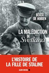 Couverture de la biographie de la fille de Staline - La malédiction de Svetlana - par Beata de Robien